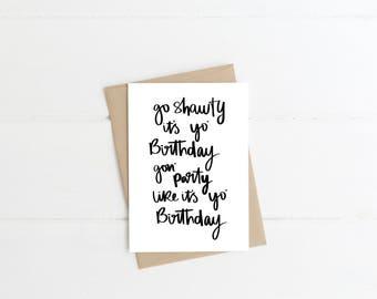Go Shawty It's Your Birthday Card