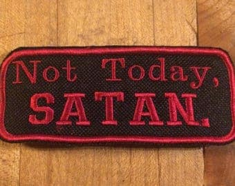 Not today, Satan iron on patch