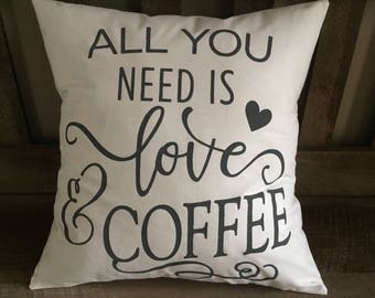 All You Need Is Love and Coffee Decorative Throw Pillow-Love-Coffee-Engagement-Anniversary-Wedding-Gift-Rustic Chic-Hand Painted
