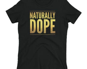 "Naturally Dope"" Women's Boyfriend Tee"