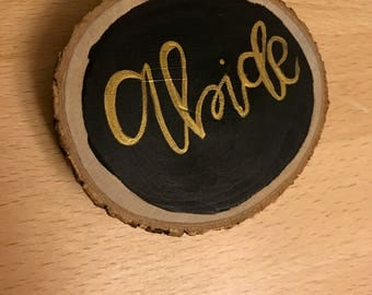 Abide Wood Slice