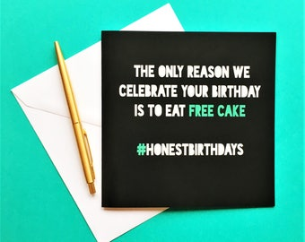 Funny Free Cake Birthday Card, Funny Birthday Card, Rude Birthday Card, Sarcastic Birthday Card, Honest Birthday Card, Cheeky Birthday Card