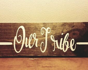 "20x5.5 ""Our Tribe"" wood sign"