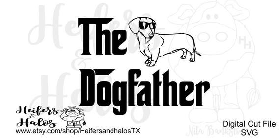 The Dogfather Dachshund Svg Cut File For T Shirts Decals And