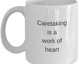 Caretaker Coffee Mug Caretaking is a Work of Heart