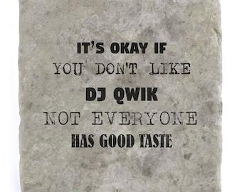 It's OK if you don't like DJ Qwik Marble Tile Coaster
