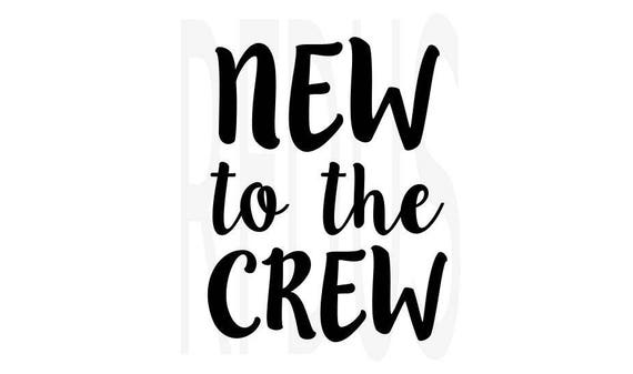 New To The Crew Svg Cricut Cutting File Vecter File