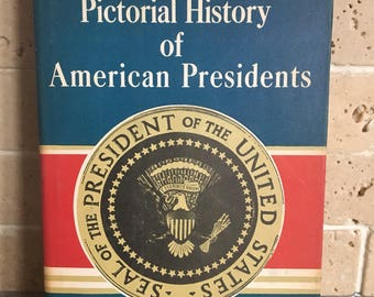 Pictorial History of American Presidents by John and Alice Durant