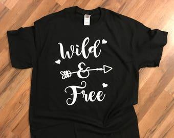 wild and free t-shirt, wild, free, cute t-shirt, t-shirt quotes, be wild, be free, wild and free with arrow, arrow shirts, t-shirt gifts