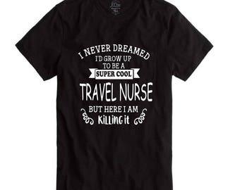 Travel Nurse Nursing T Shirt