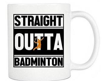 Badminton Gifts - Straight Outta Badminton Ceramic Coffee Mug & Tea Cup, Perfect Gift For Badminton Players In Your Office