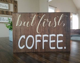 but first, COFFEE Wood Sign