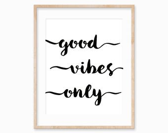 Good Vibes Only Print, Good Vibes Only Poster, Motivational Print, Good Vibes Only Printable, Inspirational Quote Poster