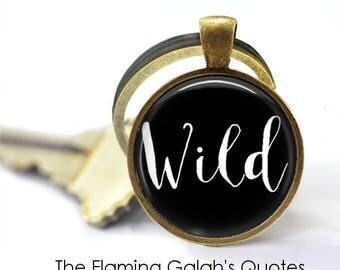 WILD Key Ring • Be Wild • Boho Quote • Free Spirit • Wild Child • Live Life • Wild Life • Gift Under 20 • Made in Australia (K364)