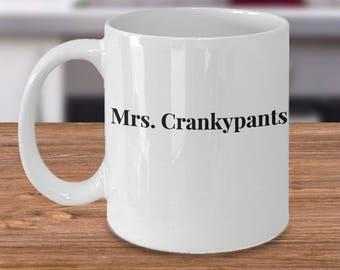 Funny Mug - For Cranky Grumpy Lady with a sense of humor! Mrs. Crankypants 11 or 15 oz Coffee Mug/Tea Cup - Ceramic - Great Gag Gift!