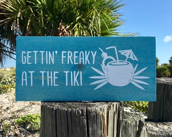 Tiki Wood Sign, Beach Decor, Gettin' Freaky At The Tiki Sign, Tiki Bar, Tiki Decor, Tiki Bar Signs, Outdoor Signs, Beach Tiki Decor