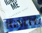 IGNITE- Shatter Me Inspired Bookmark