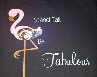 Flamingo custom t shirt stand tall be fabulous