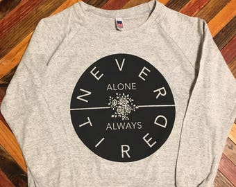 Never Alone / Always Tired Pullover