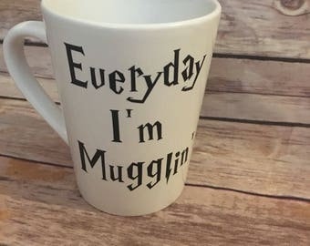 Everyday I'm Mugglin' Coffee Mug-Harry Potter Gifts-Harry Potter Fans-Birthday Gifts