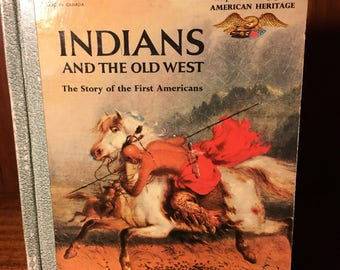 Indians and The Old West, A Story of the First Americans Book