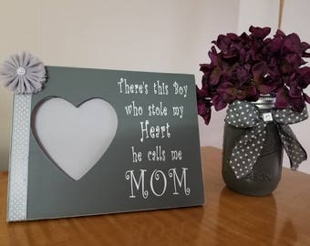 There's this boy who stole my heart he calls me mom...picture frame