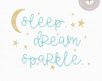 Baby Girl SVG, Sleep Dream Sparkle Svg, New Baby SVG, Sparkle SVG File, Kids Svg, Cutting File, New Mom Cut File, Pregnancy svg, Baby Shower