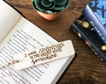 Wood bookmark - 'I want adventure...'