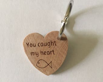 You Caught My Heart,  Key chain, laser etched heart shape