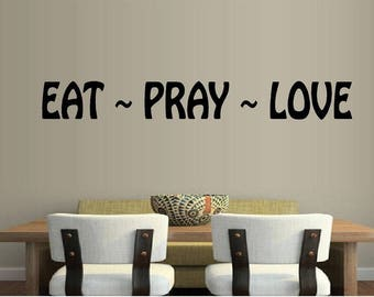 Eat Pray Love Inspirational Wall Quote Wall Decal Sticker Living Room Wall Decal