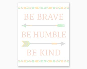 BE BRAVE Be Humble Be Kind, Nursery Printable, Tribal Arrows, Tribal Nursery, Chevron Nursery, Nursery Digital Printable, Instant Download