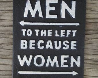 """Funny """"Men To The Left Because Women Are Always Right"""" Iron Sign"""