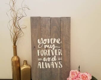 You're My Forever and Always Wooden Sign Decor
