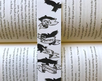 Hand Painted Six of Crows Bookmark - No Mourners No Funerals