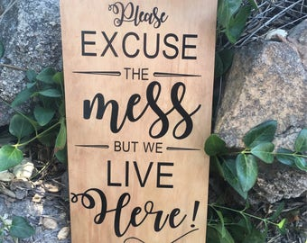 "Rustic Farmhouse Home Decor Wall Sign Plaque ""Please Excuse the Mess but we Live Here"""
