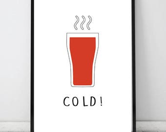 "Cold! Beverage Graphic Art, Fun and Witty Print, Instant Download 16""x20"""