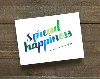 Original Hand Lettered Quote 5x7 - Spread Happiness
