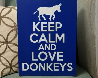 Keep Calm Sign   Home Decor   Donkey Sign   Keep Calm and Love Donkeys