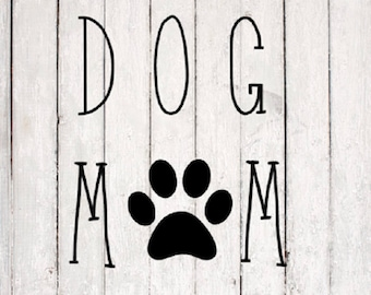 Dog Mom SVG PNG instant download design for cricut or silhouette