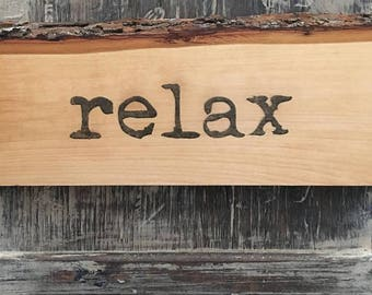 "Hand-burned Wooden ""Relax"" Sign"