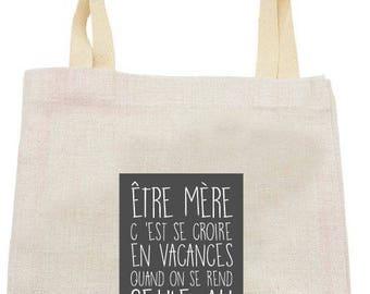 """TOTE BAG in linen """"(être mère c'est...)"""""""