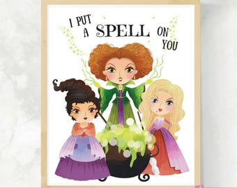 I Put A Spell On You | Hocus Pocus Print | Sanderson Sisters | Halloween Wall Art | Hocus Pocus Movie Quote | Cute Halloween Art | Winifred