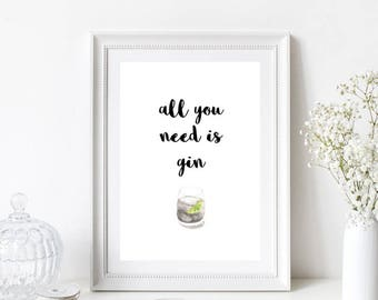 All You Need Is Gin/Home/Kitchen Print