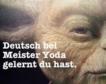 Deutsch bei Meister Yoda gelernt du hast