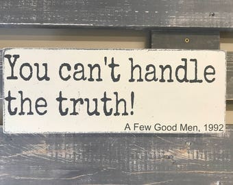 You can't handle the truth! A Few Good Men, Wooden Wall Sign, Movie Quote