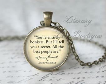 Alice in Wonderland, 'You're Entirely Bonkers', Lewis Carroll Quote Necklace or Keyring, Keychain.