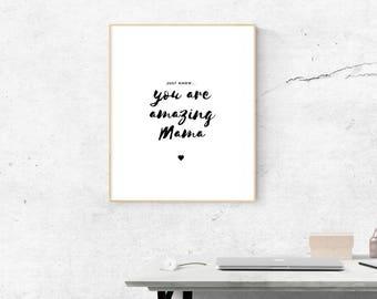Motivational Digital Print - You are amazing Mama Print