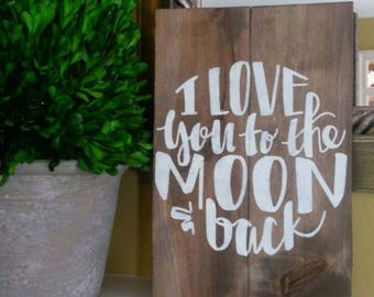 I LOVE you to the MOON & back handmade sign