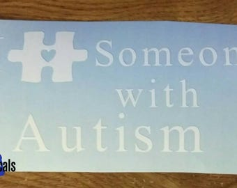 I love someone with Autism! Car Decal