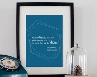Poster quote Albus Dumbledore quote: It is our choices that show what we truly are, far more than our abilities, Harry Potter